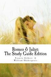 Romeo and Juliet: The Study Guide Edition: Complete Text with Parallel Translation Integrated Study Guide (ISBN: 9781500467463)