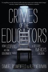 Crimes of the Educators - Samuel Blumenfeld, Alex Newman (ISBN: 9781938067129)