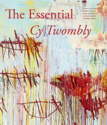 The Essential Cy Twombly (ISBN: 9781938922459)
