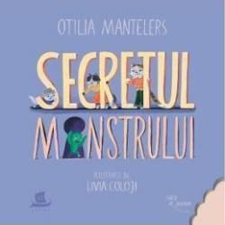 Secretul monstrului. O poveste cu povețe, trei pisici și o surpriză (ISBN: 9789735057718)