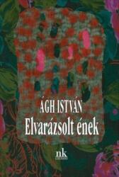 Elvarázsolt ének (ISBN: 9789633320914)