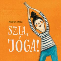 Szia, jóga! (ISBN: 9789634102755)