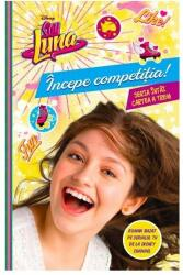 Disney. Soy Luna. Începe competiția (ISBN: 9786063312885)