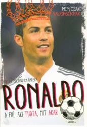 Ronaldo - A fiú, aki tudta, mit akar (ISBN: 9789634157489)