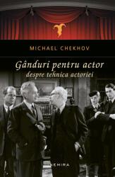Gânduri pentru actor. Despre tehnica actoriei (ISBN: 9786067589733)