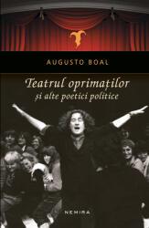 Teatrul oprimaților și alte poetici politice (ISBN: 9786067589740)