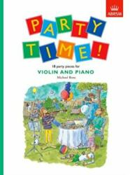 Michael Rose: Party Time! For Violin And Piano (ISBN: 9781854728685)