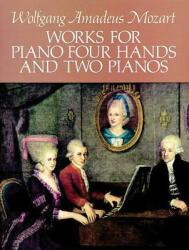 Works for Piano Four Hands and Two Pianos (ISBN: 9780486265018)