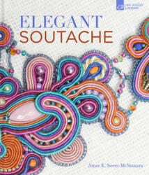 Elegant Soutache (ISBN: 9781454709176)