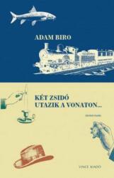Két zsidó utazik a vonaton (ISBN: 9789633030776)