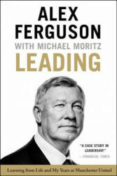 Leading: Learning from Life and My Years at Manchester United (ISBN: 9780316268103)