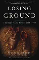 Losing Ground: American Social Policy, 1950-1980 (ISBN: 9780465065882)