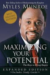 Maximizing Your Potential: The Keys to Dying Empty (ISBN: 9780768426748)