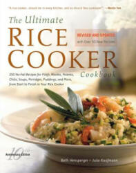 The Ultimate Rice Cooker Cookbook - REV: 250 No-Fail Recipes for Pilafs, Risottos, Polenta, Chilis, Soups, Porridges, Puddings, and More, Fro (ISBN: 9781558326675)