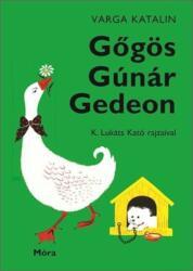 Gőgös Gúnár Gedeon (ISBN: 9789634157700)