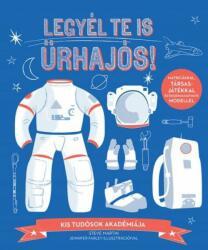 Legyél te is űrhajós! (ISBN: 9789634370802)