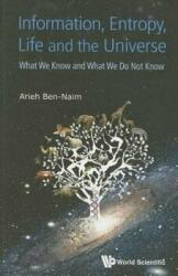 Information, Entropy, Life And The Universe: What We Know And What We Do Not Know - Arieh Ben-Naim (ISBN: 9789814651677)