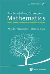 Problem-Solving Strategies in Mathematics - From Common Approaches to Exemplary Strategies (ISBN: 9789814651639)