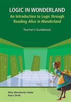Logic In Wonderland: An Introduction To Logic Through Reading Alice's Adventures In Wonderland - Teacher's Guidebook (ISBN: 9789813209817)