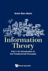 Information Theory - Part I: An Introduction To The Fundamental Concepts (ISBN: 9789813208834)