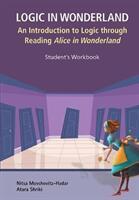 Logic In Wonderland: An Introduction To Logic Through Reading Alice's Adventures In Wonderland - Student's Workbook (ISBN: 9789813208674)