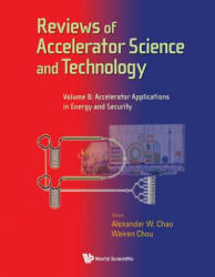 Reviews of Accelerator Science and Technology - Volume 8: Accelerator Applications in Energy and Security (ISBN: 9789813108899)