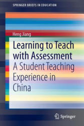 Learning to Teach with Assessment - Heng Jiang (ISBN: 9789812872715)