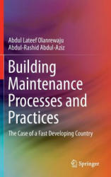 Building Maintenance Processes and Practices - The Case of a Fast Developing Country (ISBN: 9789812872623)