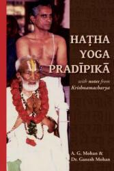 Hatha Yoga Pradipika: Translation with Notes from Krishnamacharya (ISBN: 9789811131332)