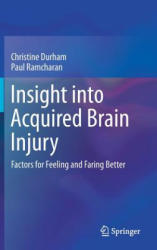 Insight into Acquired Brain Injury - Factors for Feeling and Faring Better (ISBN: 9789811056659)