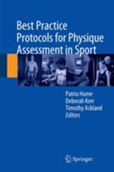 Best Practice Protocols for Physique Assessment in Sport (ISBN: 9789811054174)