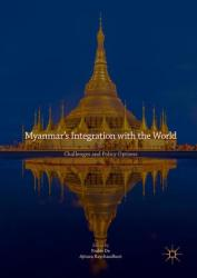 Myanmar's Integration with the World (ISBN: 9789811051333)