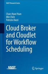 Cloud Broker and Cloudlet for Workflow Scheduling (ISBN: 9789811050701)