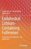 Endohedral Lithium-containing Fullerenes - Yutaka Matsuo, Hiroshi Okada, Hiroshi Ueno (ISBN: 9789811050039)