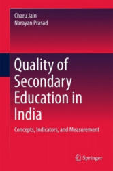 Quality of Secondary Education in India - Concepts, Indicators, and Measurement (ISBN: 9789811049286)