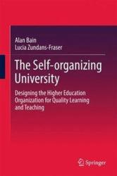 Self-organizing University - Designing the Higher Education Organization for Quality Learning and Teaching (ISBN: 9789811049163)