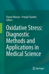 Oxidative Stress: Diagnostic Methods and Applications in Medical Science (ISBN: 9789811047107)