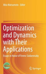 Optimization and Dynamics with Their Applications - Akio Matsumoto (ISBN: 9789811042133)