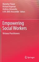 Empowering Social Workers - Manohar Pawar, Richard Hugman, Andrew Alexandra, A. W. Anscombe (ISBN: 9789811038082)