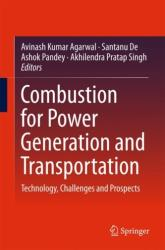 Combustion for Power Generation and Transportation - Technology, Challenges and Prospects (ISBN: 9789811037849)