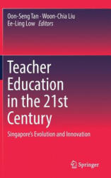 Teacher Education in the 21st Century: Singapore's Evolution and Innovation - Singapore's Evolution and Innovation (ISBN: 9789811033841)