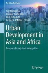 Urban Development in Asia and Africa - Geospatial Analysis of Metropolises (ISBN: 9789811032400)