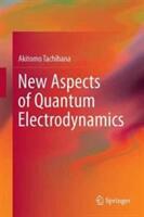 New Aspects of Quantum Electrodynamics - Akitomo Tachibana (ISBN: 9789811031311)