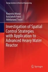 Investigation of Spatial Control Strategies with Application to Advanced Heavy Water Reactor (ISBN: 9789811030130)