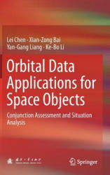 Orbital Data Applications for Space Objects - Conjunction Assessment and Situation Analysis (ISBN: 9789811029622)