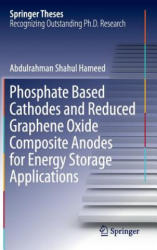 Phosphate Based Cathodes and Reduced Graphene Oxide Composite Anodes for Energy Storage Applications - Abdulrahman Shahul Hameed (ISBN: 9789811023019)