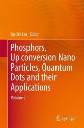 Phosphors, Up Conversion Nano Particles, Quantum Dots and Their Applications: Volume 2 (ISBN: 9789811015892)