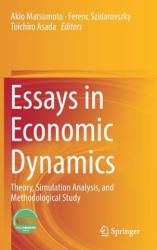 Essays in Economic Dynamics - Theory, Simulation Analysis, and Methodological Study (ISBN: 9789811015205)