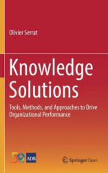 Knowledge Solutions - Tools, Methods, and Approaches to Drive Organizational Performance (ISBN: 9789811009822)