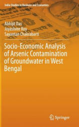 Socio-Economic Analysis of Arsenic Contamination of Groundwater in West Bengal (ISBN: 9789811006807)